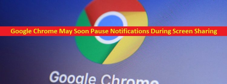 Google Chrome Hide Notifications While Screen Sharing Feature